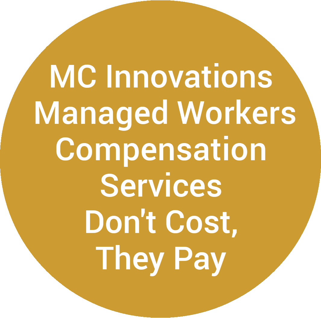 MC Innovations Managed Workers Compensation Services Don't Cost, They Pay