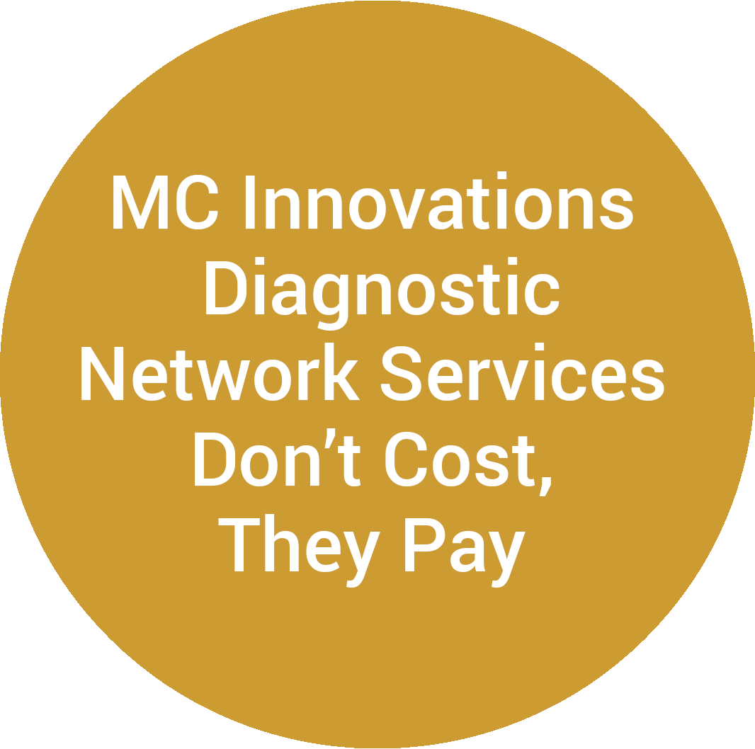 MC Innovations Diagnostic Network Services Don't Cost, They Pay