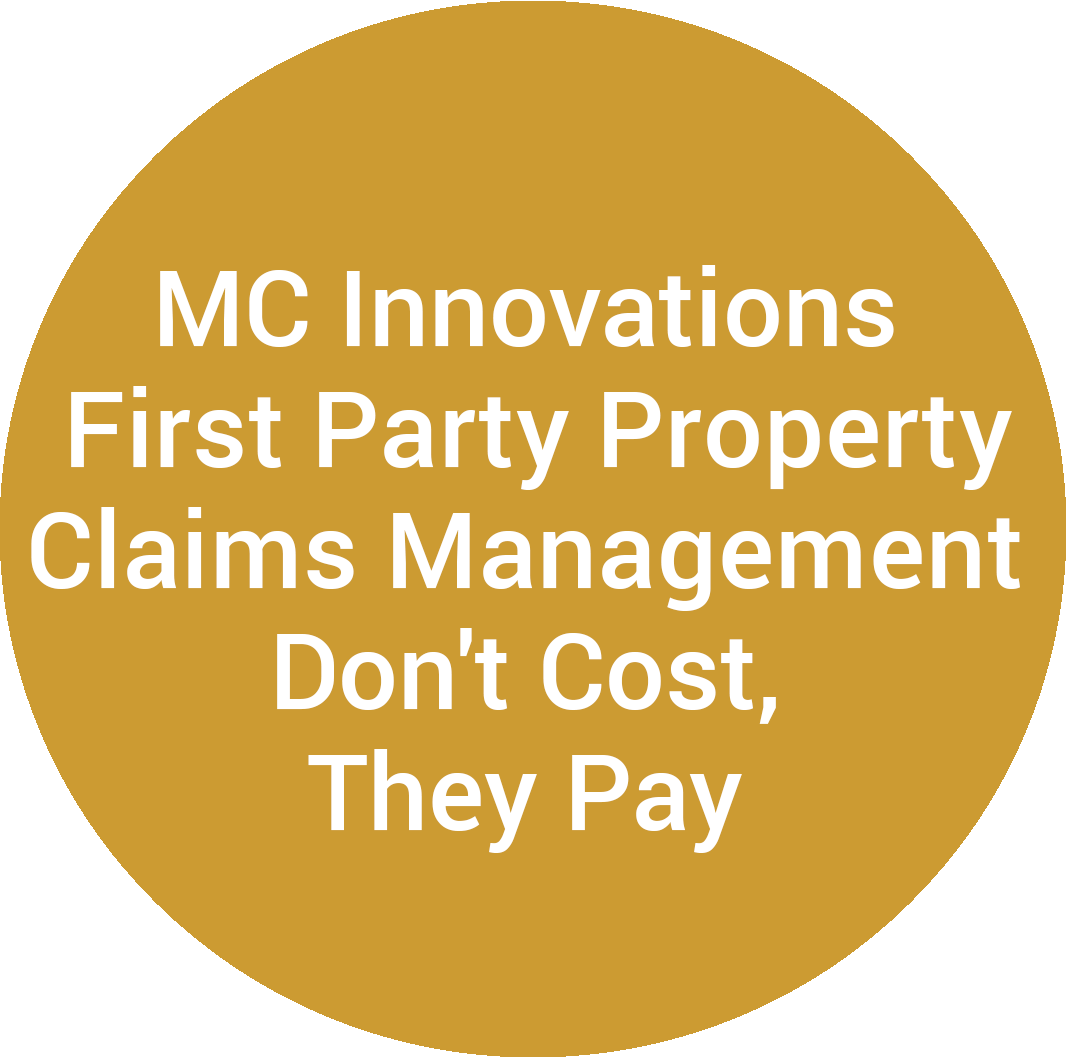 MC Innovations First Party Property Claims Management Don't Cost, They Pay