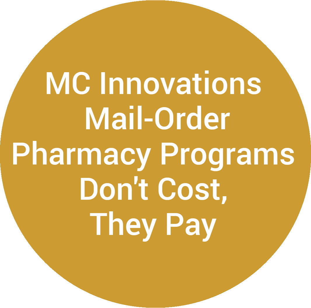 MC Innovations Mail-Order Pharmacy Programs Don't Cost, They Pay