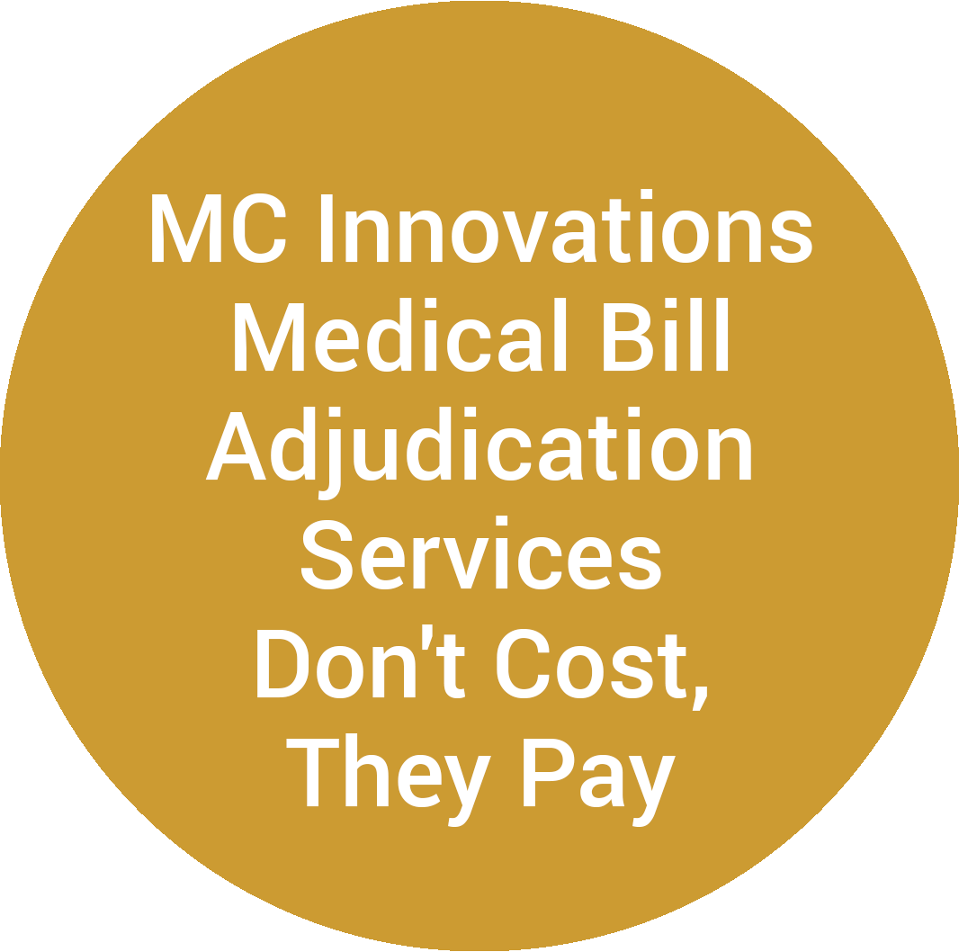 MC Innovations Medical Bill Adjudication Services Don't Cost, They Pay.