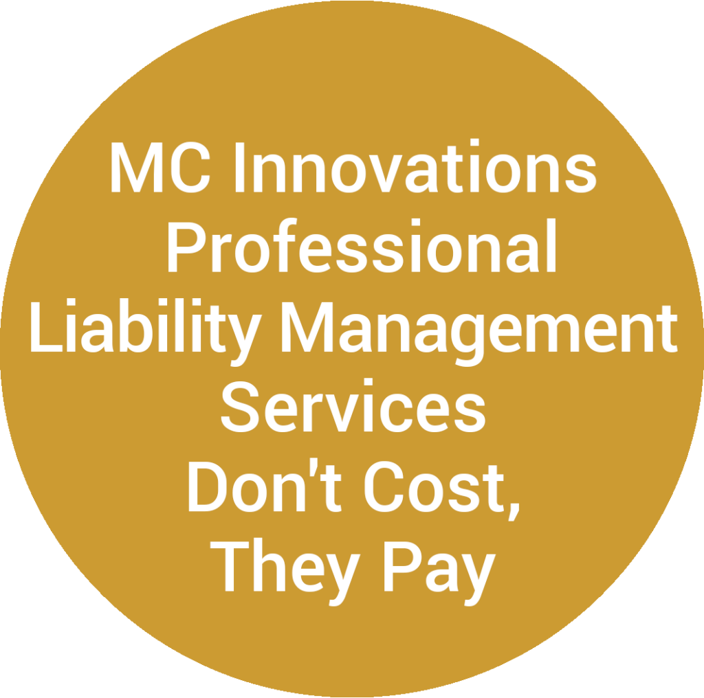 MC Innovations Professional Liability Management Services Don't Cost, They Pay
