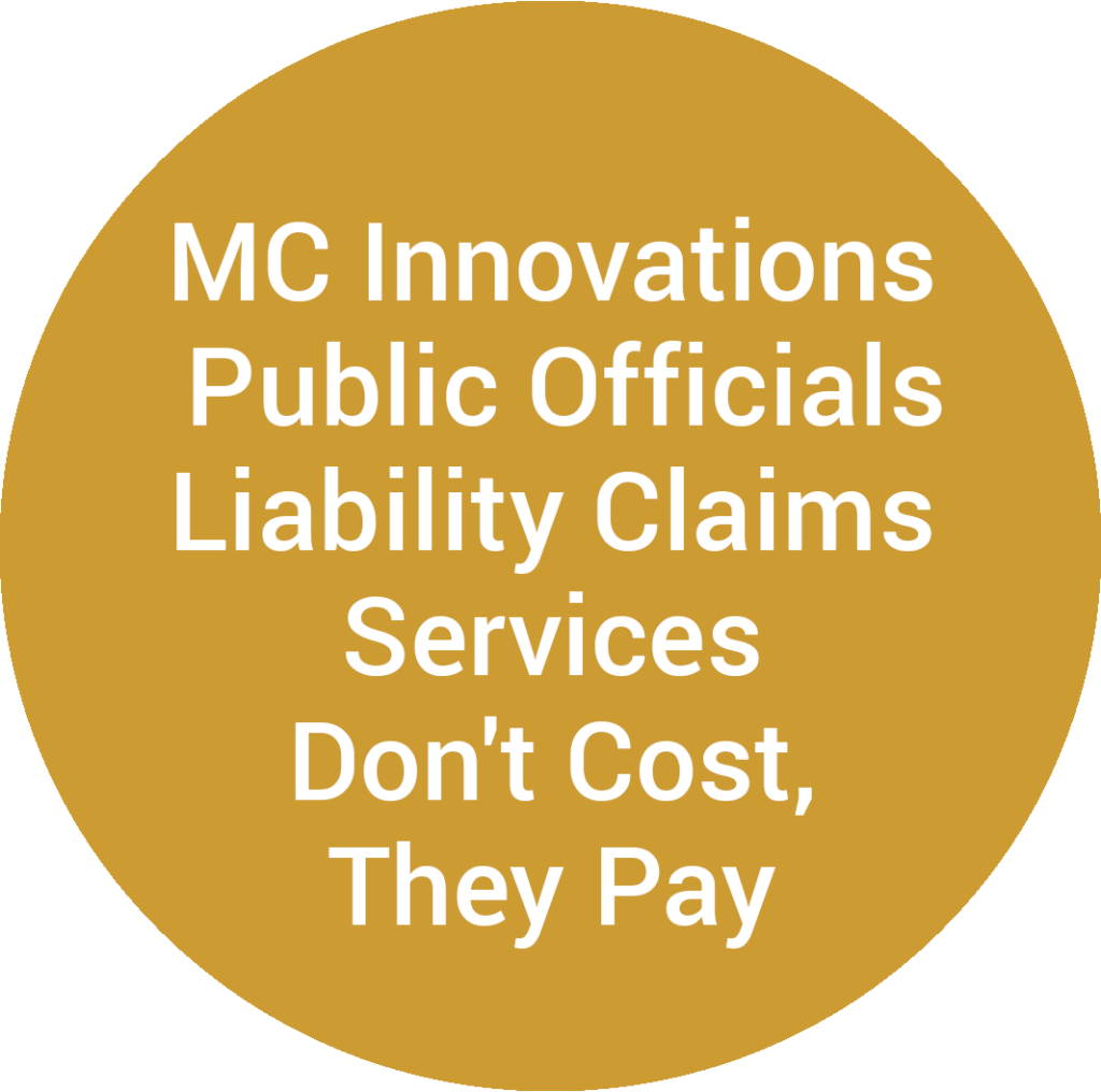 MC Innovations Public Officials Liability Claims Services Don't Cost, They Pay
